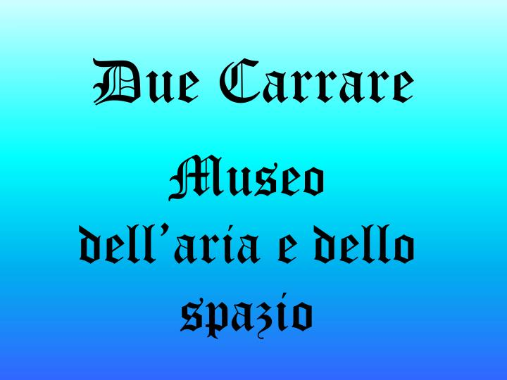 Due Carrare
