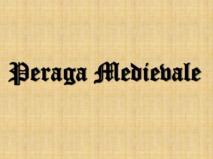 Peraga Medievale