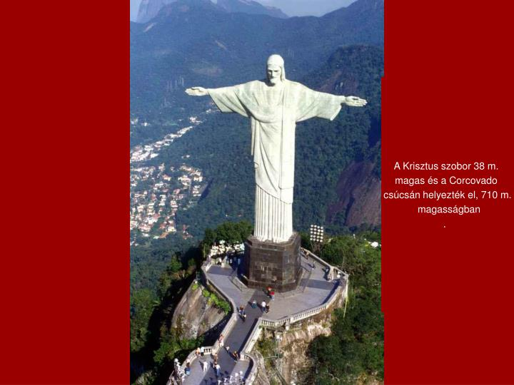 A Krisztus szobor 38 m.