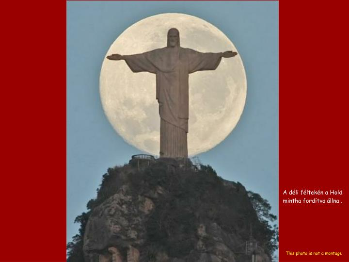 A déli féltekén a Hold mintha fordítva állna