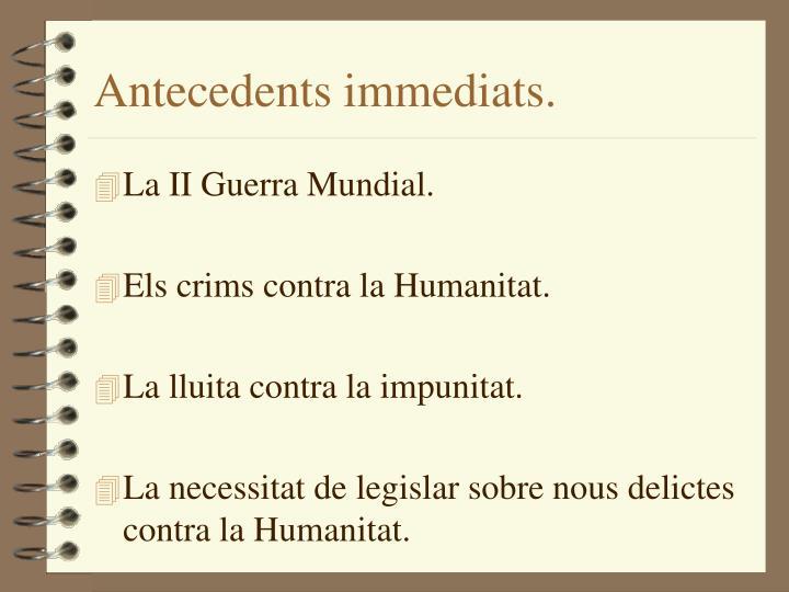 Antecedents immediats.