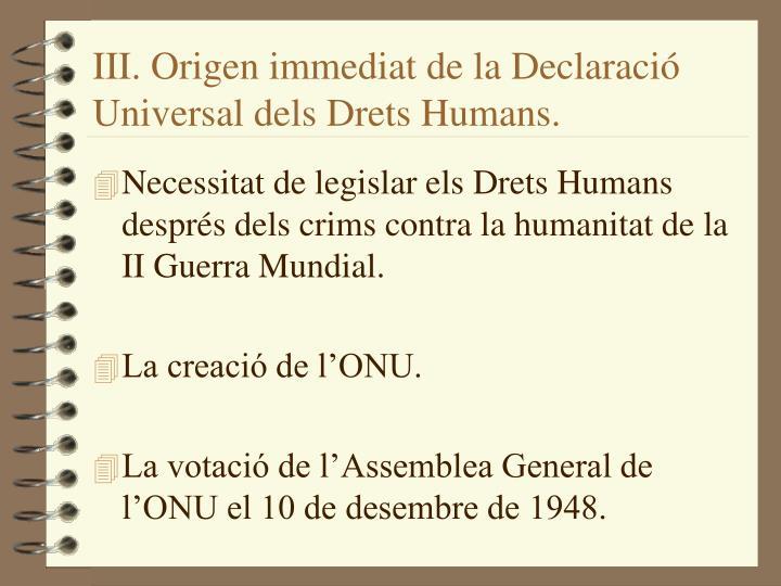 III. Origen immediat de la Declaració Universal dels Drets Humans.