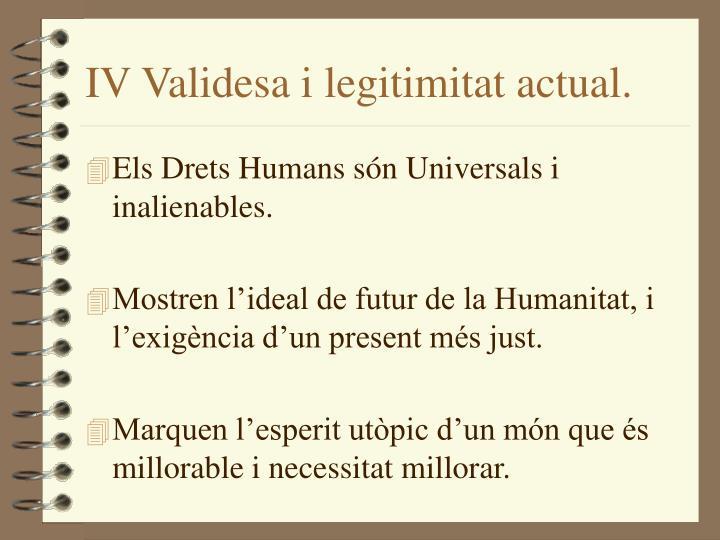 IV Validesa i legitimitat actual.
