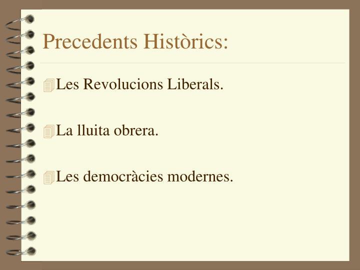 Precedents Històrics: