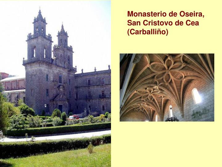 Monasterio de Oseira, San Cristovo de Cea (Carballiño)