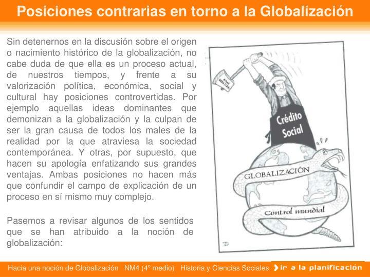 Posiciones contrarias en torno a la Globalización