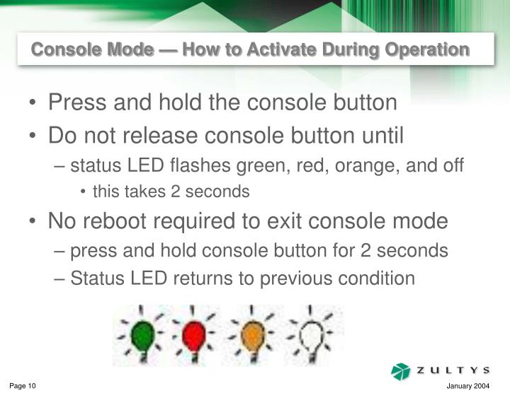 Console Mode — How to Activate During Operation