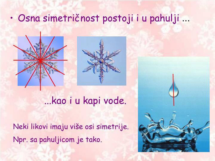 Osna simetričnost postoji i u pahulji