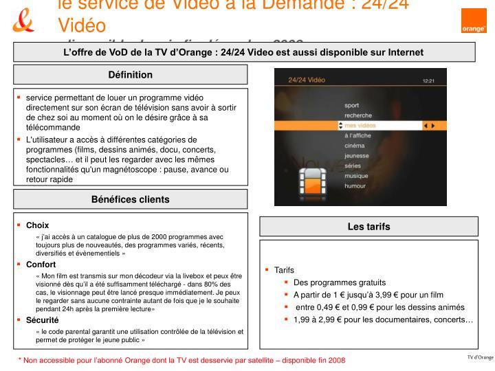 le service de Video à la Demande : 24/24 Vidéo