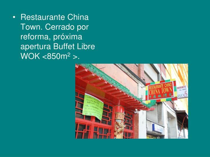 Restaurante China Town. Cerrado por reforma, próxima apertura Buffet Libre WOK <850m