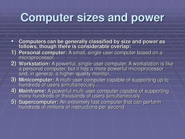 Computer sizes and power