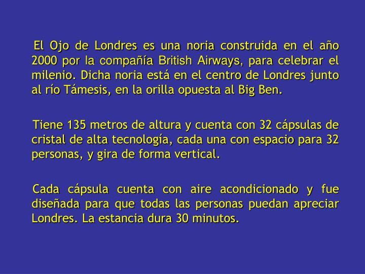 El Ojo de Londres es una noria construida en el año 2000