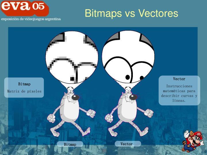 Bitmaps vs Vectores