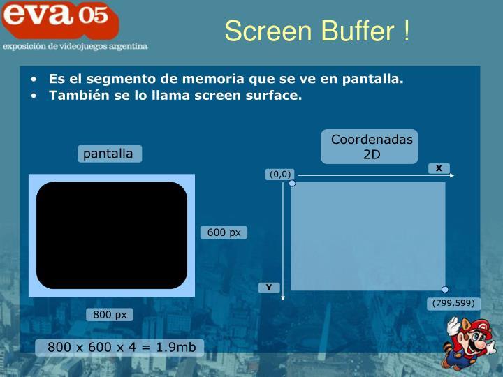 Screen Buffer !