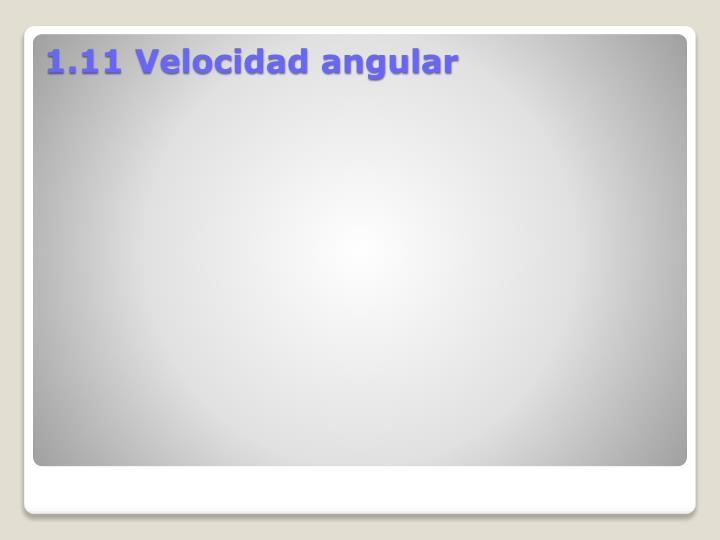1.11 Velocidad angular