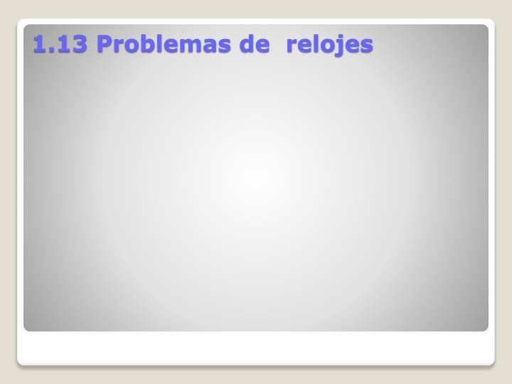 1.13 Problemas de  relojes