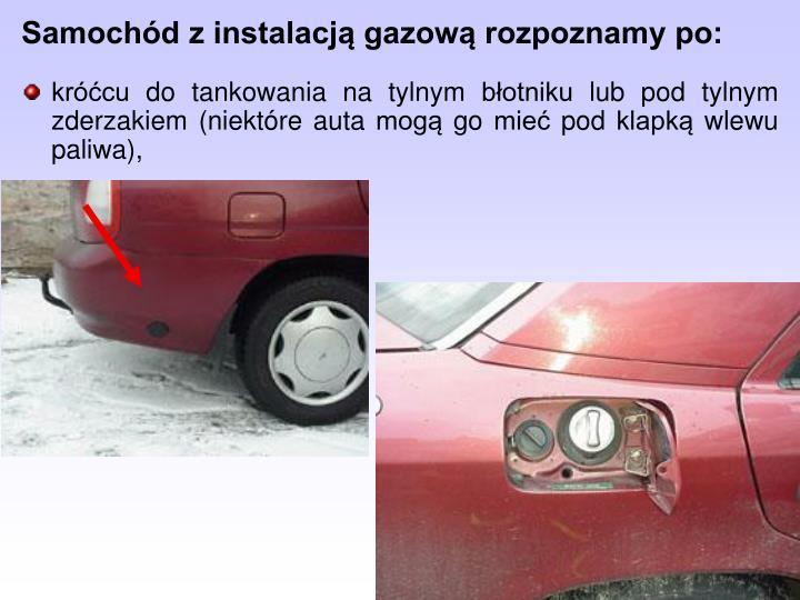 Samochód z instalacją gazową rozpoznamy po: