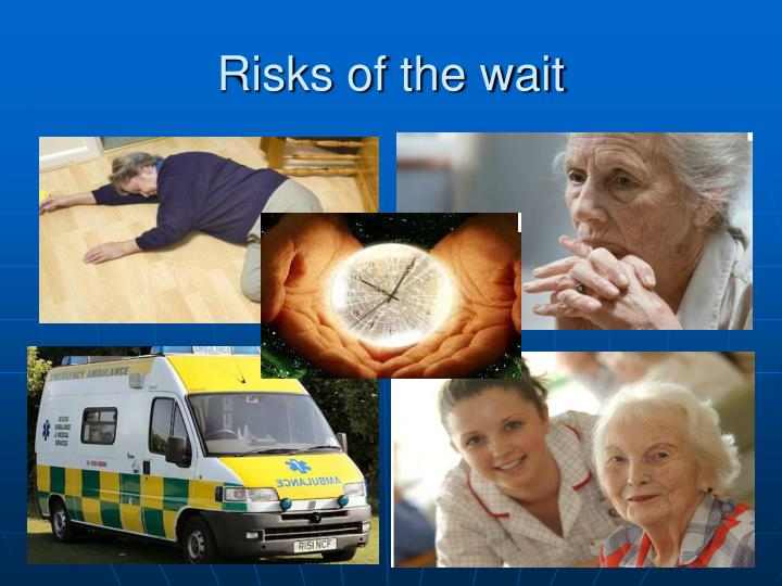 Risks of the wait