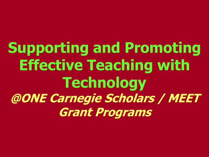 Supporting and Promoting Effective Teaching with Technology