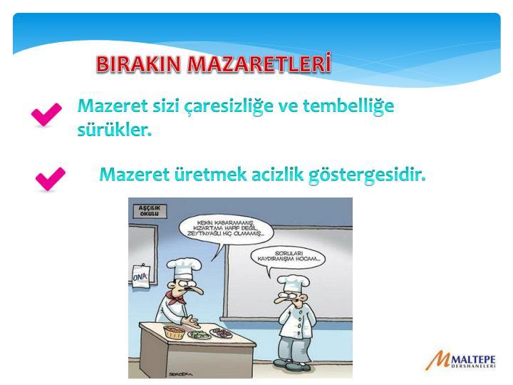 BIRAKIN MAZARETLERİ