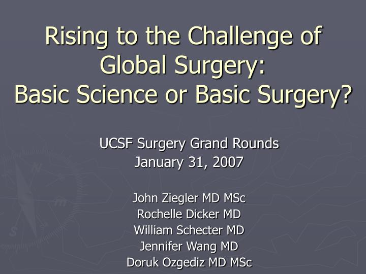 Rising to the challenge of global surgery basic science or basic surgery