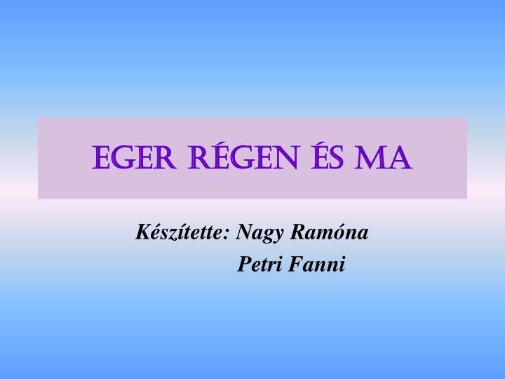 EGER RÉGEN és MA