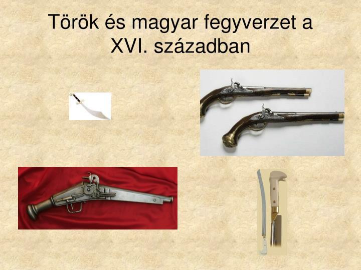 Török és magyar fegyverzet a