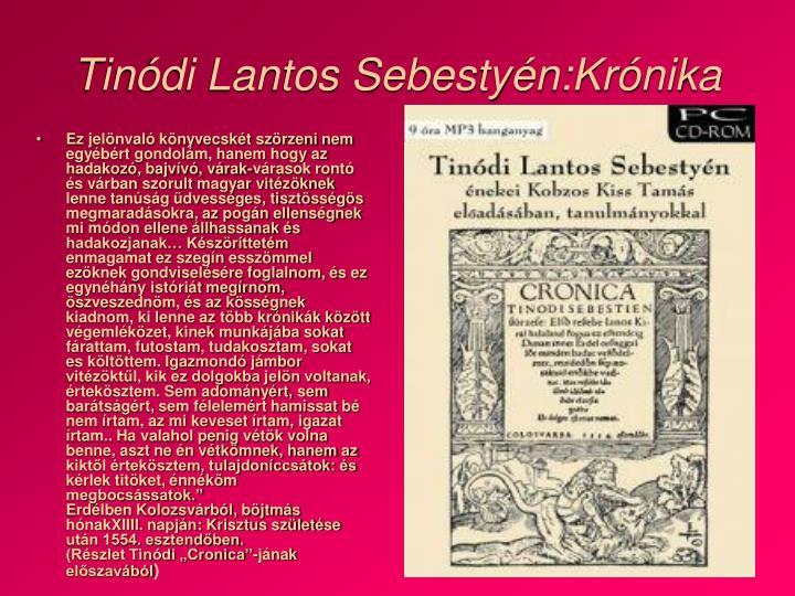 """Ez jelönvaló könyvecskét szörzeni nem egyébért gondolám, hanem hogy az hadakozó, bajvívó, várak-várasok rontó és várban szorult magyar vitézöknek lenne tanúság üdvességes, tisztösségös megmaradásokra, az pogán ellenségnek mi módon ellene állhassanak és hadakozjanak… Készöríttetém enmagamat ez szegín esszömmel ezöknek gondviselésére foglalnom, és ez egynéhány istóriát megírnom, öszveszednöm, és az kösségnek kiadnom, ki lenne az több krónikák között végemléközet, kinek munkájába sokat fárattam, futostam, tudakosztam, sokat es költöttem. Igazmondó jámbor vitézöktűl, kik ez dolgokba jelön voltanak, értekösztem. Sem adományért, sem barátságért, sem félelemért hamissat bé nem írtam, az mi keveset írtam, igazat írtam.. Ha valahol penig vétök volna benne, aszt ne én vétkömnek, hanem az kiktől értekösztem, tulajdoníccsátok: és kérlek titöket, énnéköm megbocsássatok."""""""