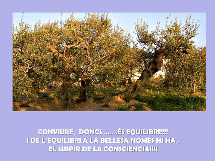 CONVIURE,  DONCS …….ÉS EQUILIBRI!!!!
