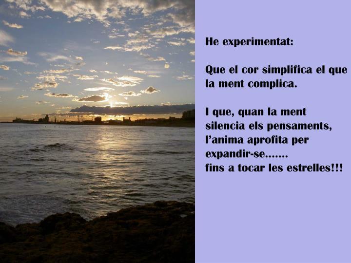 He experimentat: