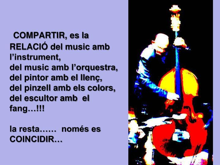 COMPARTIR, es la RELACIÓ del music amb