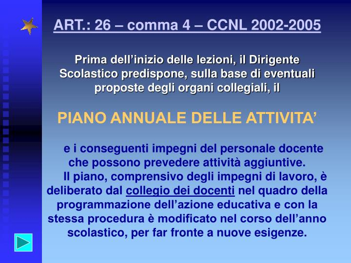 ART.: 26 – comma 4 – CCNL 2002-2005