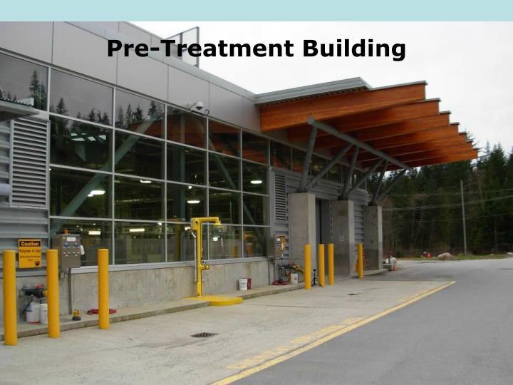 Pre-Treatment Building