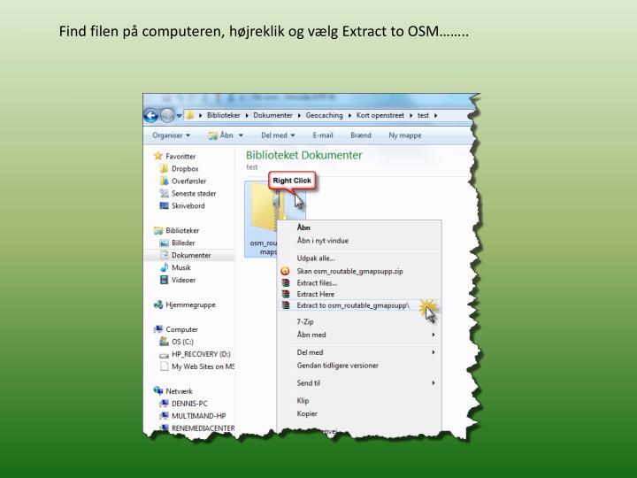 Find filen på computeren, højreklik og vælg