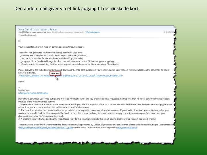 Den anden mail giver via et link adgang til det ønskede kort.