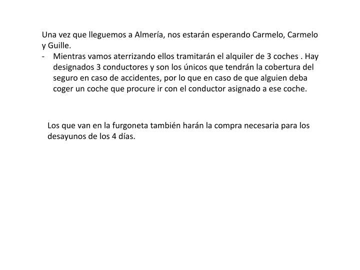 Una vez que lleguemos a Almería, nos estarán esperando Carmelo, Carmelo y Guille.