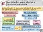 incertidumbre o error absoluto y relativo de una medida