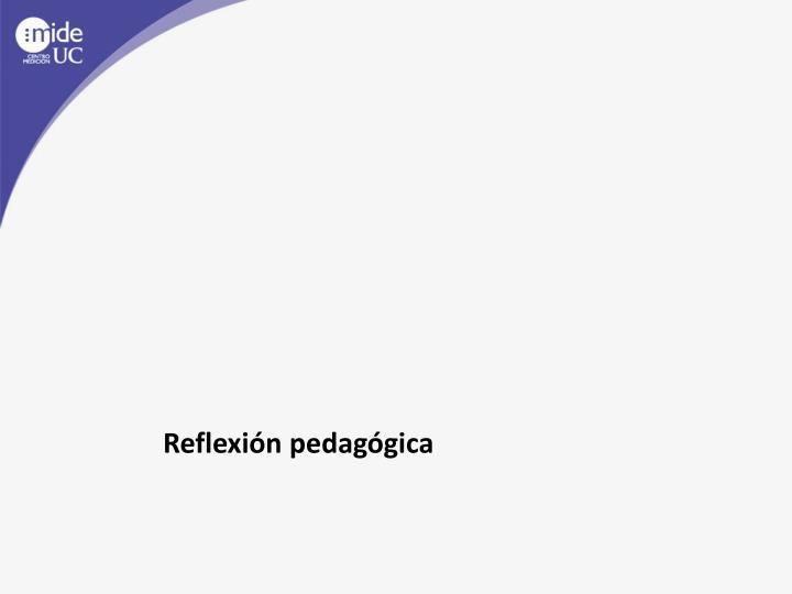 Reflexión pedagógica