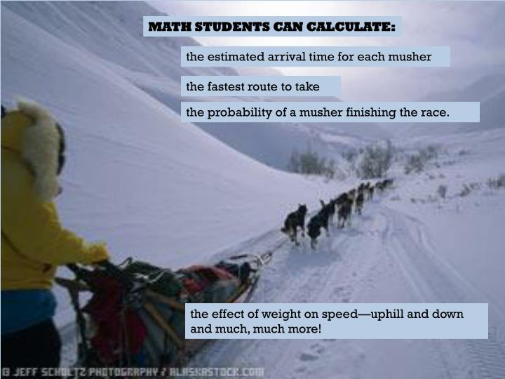 MATH STUDENTS CAN CALCULATE: