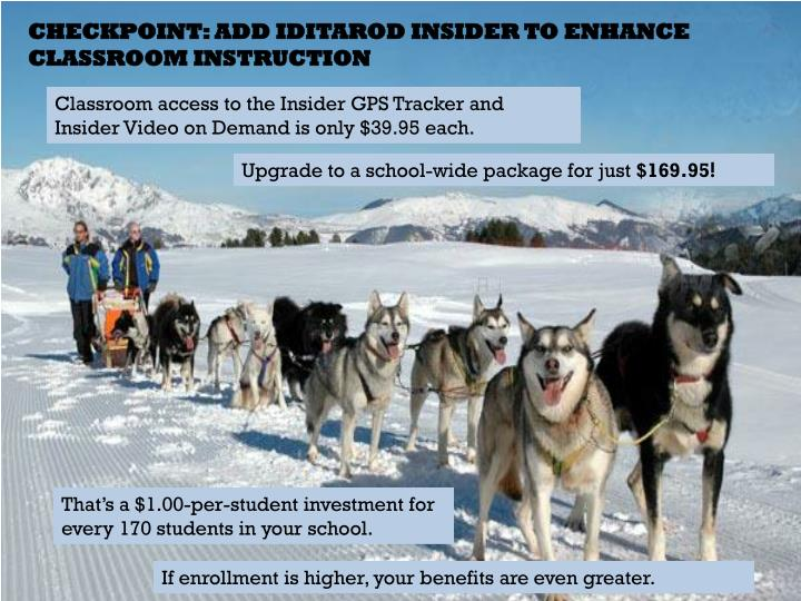 CHECKPOINT: ADD IDITAROD INSIDER TO ENHANCE CLASSROOM INSTRUCTION