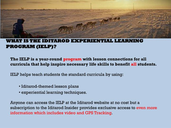 WHAT IS THE IDITAROD EXPERIENTIAL LEARNING PROGRAM (IELP)?