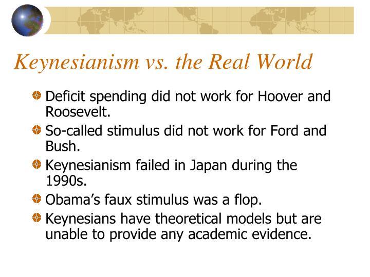 Keynesianism vs. the Real World