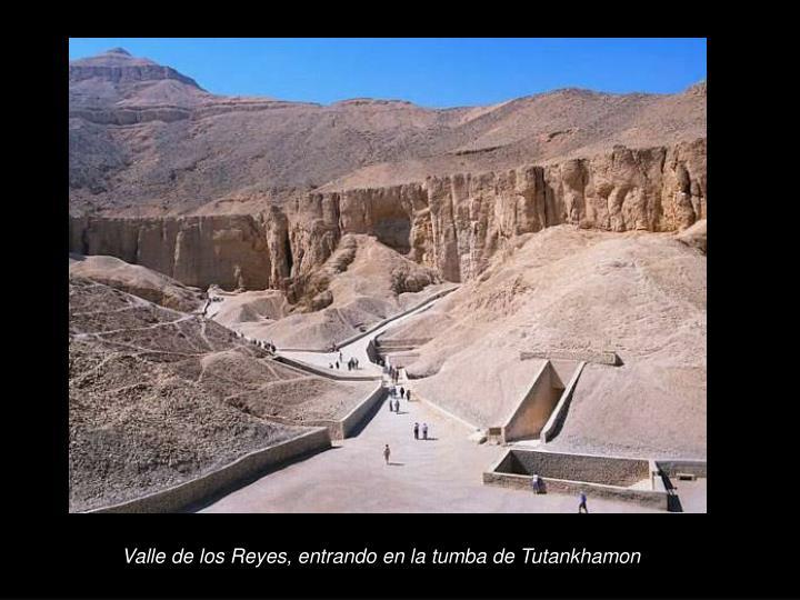 Valle de los Reyes, entrando en la tumba de Tutankhamon