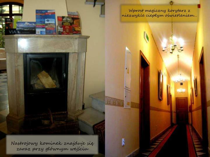 Wprost magiczny korytarz z niezwykle ciepym owietleniem