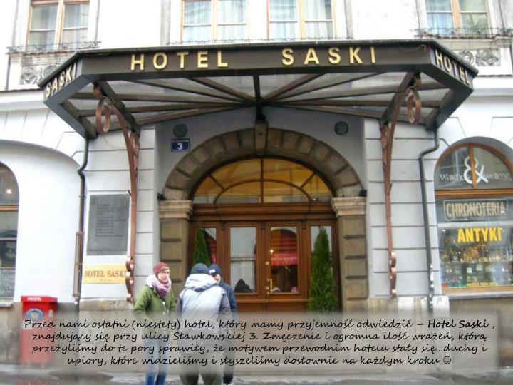 Przed nami ostatni (niestety) hotel, ktry mamy przyjemno odwiedzi