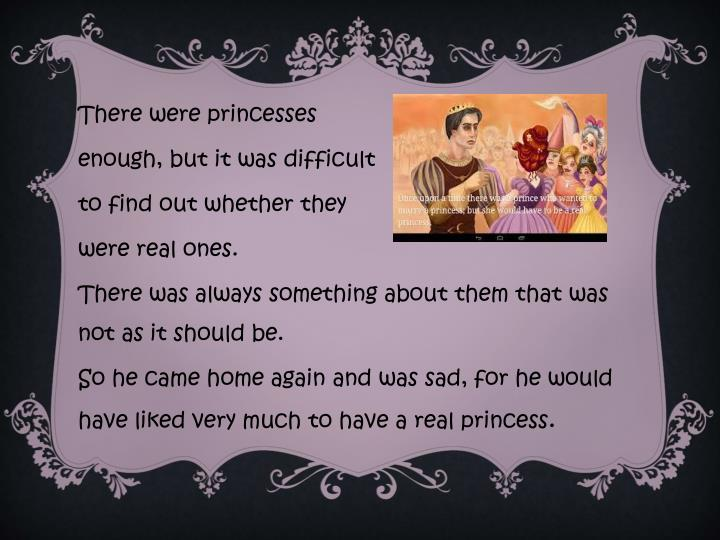 There were princesses