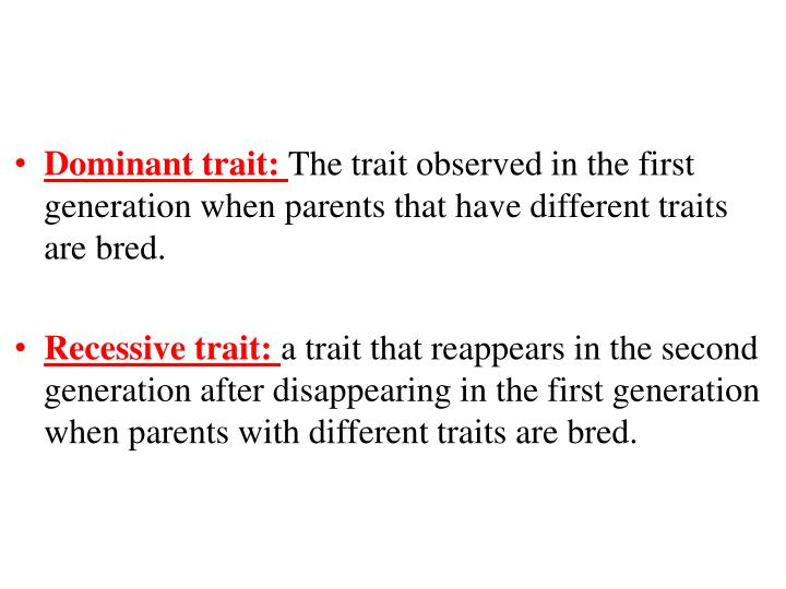 Dominant trait: