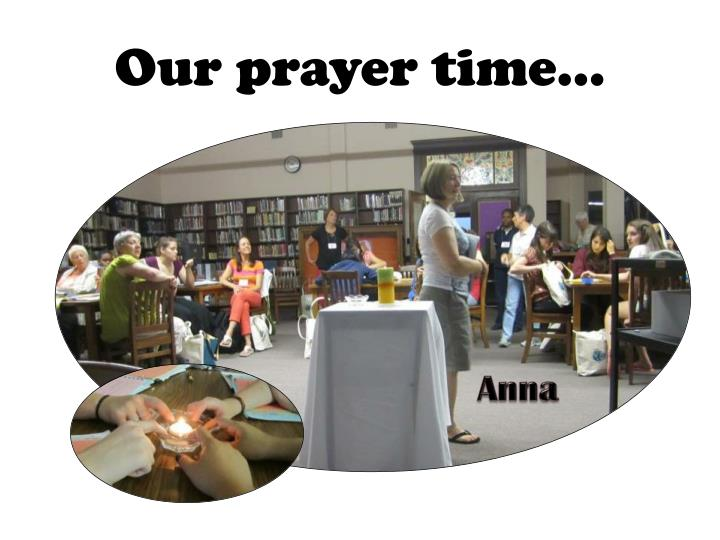Our prayer time…