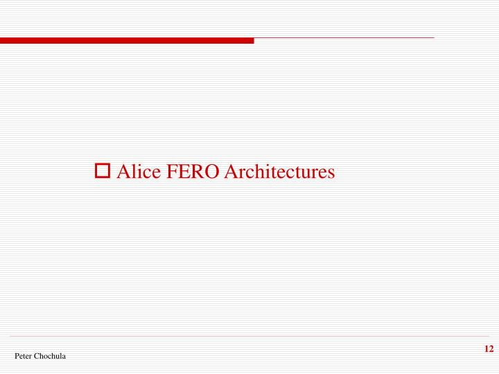 Alice FERO Architectures
