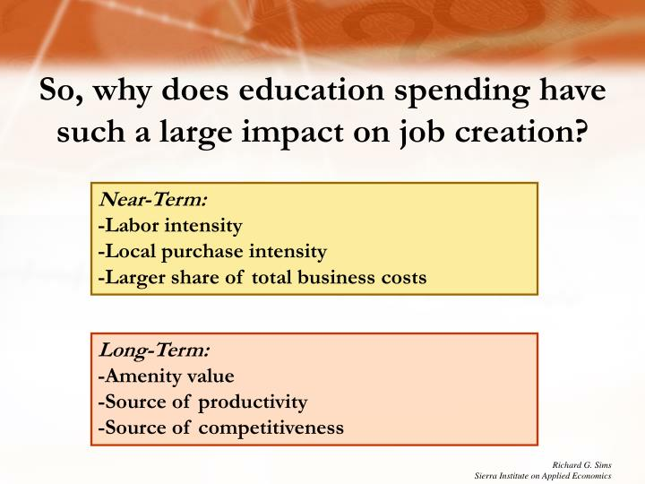 So, why does education spending have such a large impact on job creation?
